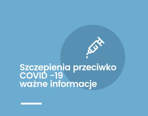 Szczepienia przeciwko COVID-19 – ważne informacje.